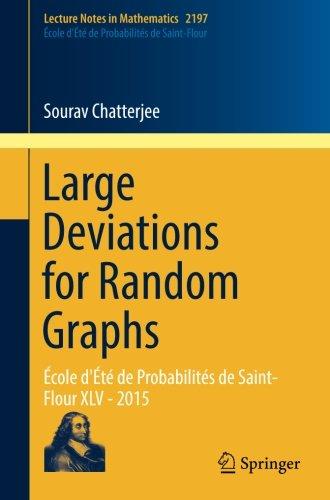 Large Deviations for Random Graphs: École d'Été de Probabilités de Saint-Flour XLV - 2015 (Lecture Notes in Mathematics, Band 2197)