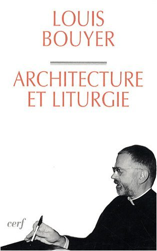 Architecture et liturgie par Louis Bouyer