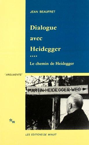 Dialogue avec Heidegger : Tome 4, Le chemin de Heidegger