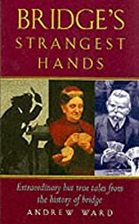 Bridge's Strangest Hands: Extraordinary But True Tales from the History of Bridge (The Strangest Series)