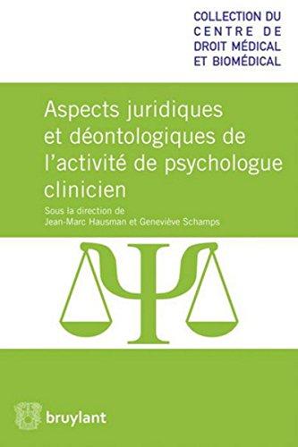 Aspects juridiques et déontologiques de l'activité de psychologue clinicien