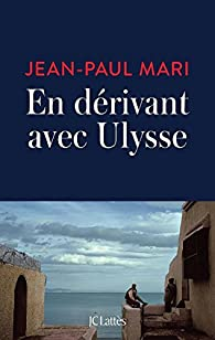 En dérivant avec Ulysse par Jean-Paul Mari