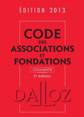 Code des associations et fondations 2013, commenté - 5e éd. par Stéphanie Damarey