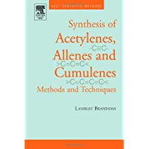 Synthesis of Acetylenes, Allenes and Cumulenes: Methods and Techniques (Best Synthetic Methods Series)