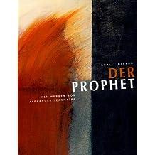 Der Prophet: Mit Werken von Alexander Jeanmaire