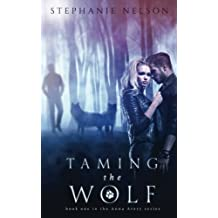 Taming the Wolf by Stephanie Nelson (2013-05-04)