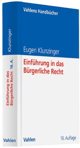 Einführung in das Bürgerliche Recht: Grundkurs für Studierende der Rechts- und Wirtschaftswissenschaften (Vahlens Handbücher der Wirtschafts- und Sozialwissenschaften)