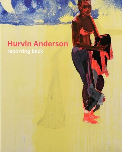 Hurvin Anderson: Reporting Back