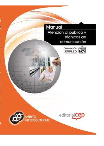 Manual atención al público y técnicas de comunicación : formación para el empleo par Interconsulting Bureau