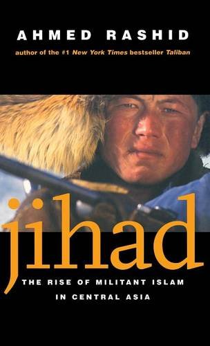 Jihad - The Rise of Militant Islam in Central Asia