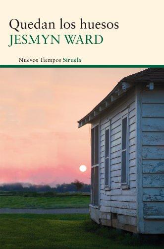 Quedan los huesos (Nuevos Tiempos nº 268) por Jesmyn Ward
