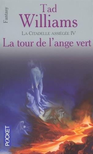 La Citadelle assiégée, tome 4 : La Tour de l'ange vert par Tad Williams