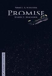 Promise: Episode 3: Blackrock (Promise (Episodischer Roman))