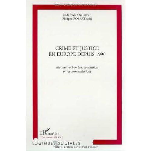 Crime et justice en Europe depuis 1990: Etat des recherches, évaluation et recommandations