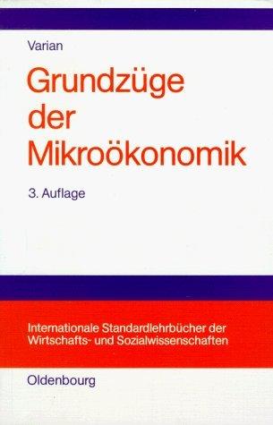 Grundzüge der Mikroökonomik by Hal R Varian (1995-09-05)