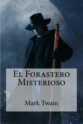 El Forastero Misterioso por Mark Twain