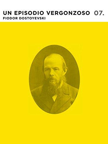 Un Episodio Vergonzoso por Fiodor Dostoyevski
