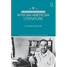 The Routledge Introduction to African American Literature (Routledge Introductions to American Literature)