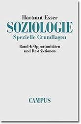 Soziologie. Spezielle Grundlagen, Band 4: Opportunitäten und Restriktionen