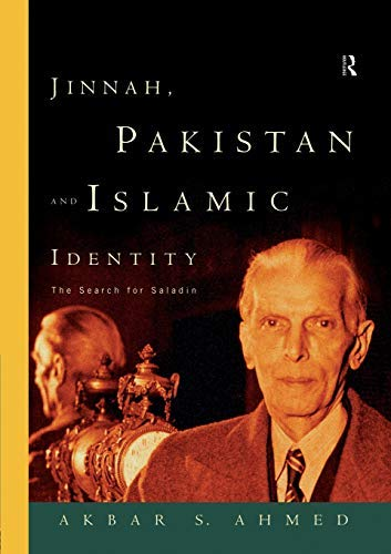 [Jinnah, Pakistan and Islamic Identity: The Search for Saladin] [By: Ahmed, Akbar] [September, 1997]