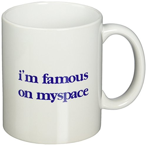 3drose-mug-32779-1-im-famous-on-myspace-ceramic-mug-11-ounce
