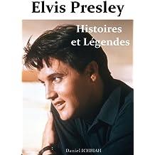 Elvis Presley - Histoires & Légendes: 4ème édition