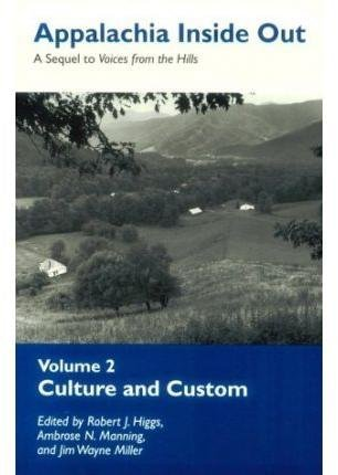 [Appalachia Inside Out V2: Culture Custom] (By: Robert J Higgs) [published: June, 1995]