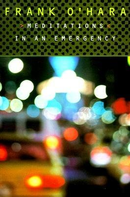 [(Meditations in an Emergency)] [Author: Frank O'Hara] published on (May, 1996)