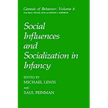 [(Social Influences and Socialization in Infancy)] [Edited by Saul Feinman] published on (January, 1991)