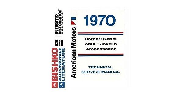 Service & Repair Manuals 1970 AMC Hornet Rebel AMX Javelin ...