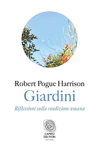 Giardini. Riflessioni sulla condizione umana