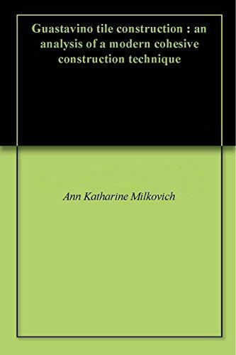 guastavino-tile-construction-an-analysis-of-a-modern-cohesive-construction-technique-english-edition