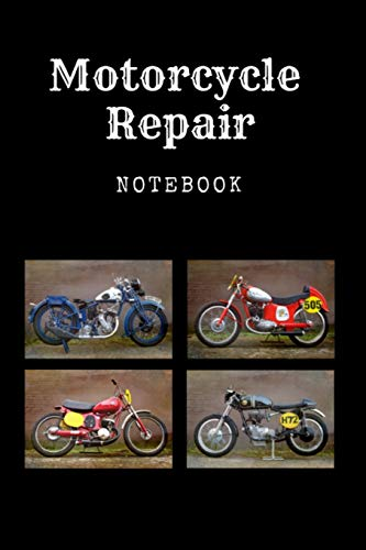 Motorcycle Repair Notebook: Register Book for Motorcycle Collectors - Motorcycle Restoration and Motorcycle Tours