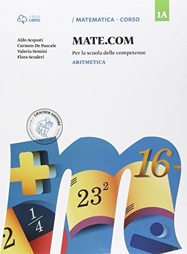 Mate com. Vol. 1A-1B-1C-Quaderno operativo delle competenze. Per la Scuola media. Con e-book. Con espansione online
