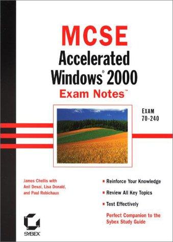 MCSE: Accelerated Windows 2000 Exam Notes (MCSE exam notes)