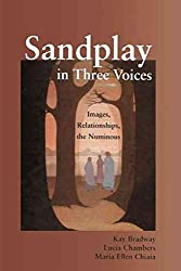 [(Sandplay in Three Voices : Images, Relationships, the Numinous)] [By (author) Kay Bradway ] published on (March, 2015)