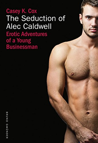 Seduction of Alec Caldwell, The : Erotic Adventures of a Young Businessman by Casey K Cox (20-Nov-2014) Paperback