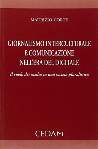 Giornalismo interculturale e comunicazione nell'era del digitale. Il ruolo dei media in una società pluralistica