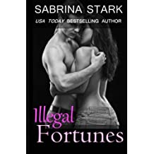 Illegal Fortunes: A New Adult Romance by Sabrina Stark (2014-07-23)
