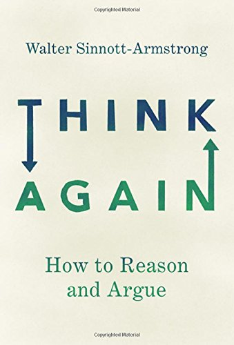 Think Again: How to Reason and Argue