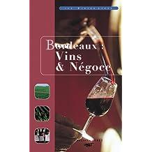 Bordeaux : vins et négoce