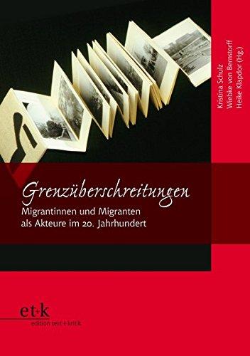 Grenzüberschreitungen: Migrantinnen und Migranten als Akteure im 20. Jahrhundert (Frauen und Exil)