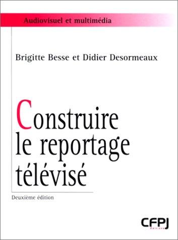 Construire le reportage télévisé