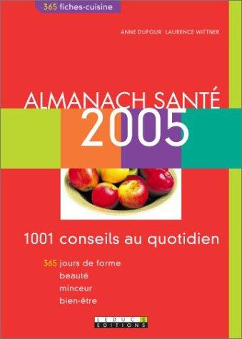 Almanach santé : 1001 conseils au quotidien, 365 jours de forme, beauté, minceur, bien-être