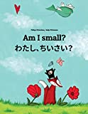 Am I Small? Watashi, Chisai?