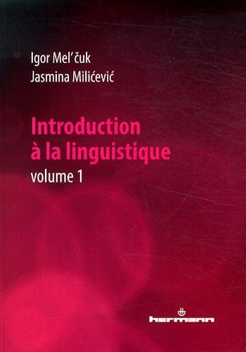 Introduction à la linguistique, Volume 1