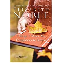 Things I Want My Daughters to Know: A Novel