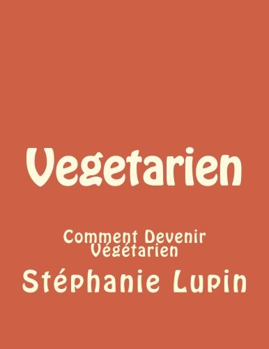 Vegetarien: Comment Devenir Vgtarien