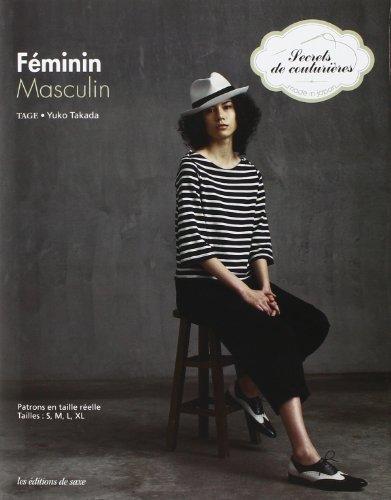 Féminin Masculin : Patrons En Taille Réelle Tailles : S, M, L, XL