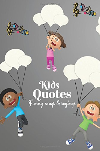 Kids Quotes Funny Songs And Sayings: Record Hilarious, Cheeky, Silly, Wise Positive & Shocking Random Things Your Children Say, Memorable Collection ... 6x9 inches Paperback: Volume 11 (Parenting) por Divine Stationaries